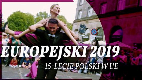 FESTIWAL EUROPEJSKI 2019 - 15-lecie Polski w UE