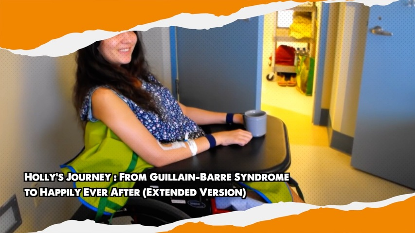 Holly's Journey - From Guillain-Barre Syndrome to Happily Ever After (Extended Version)