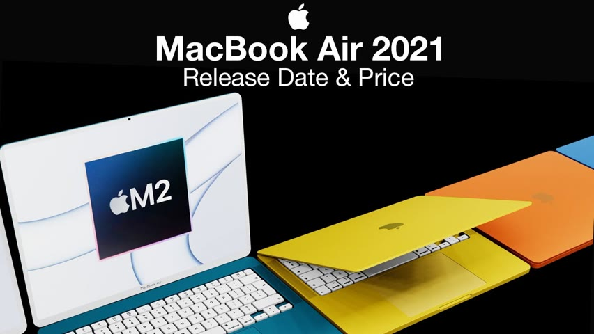 Apple MacBook Air Release Date and Price – M2 2021 or 2022 Release?