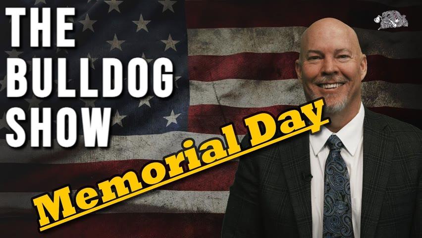 Memorial Day   The Bulldog Show