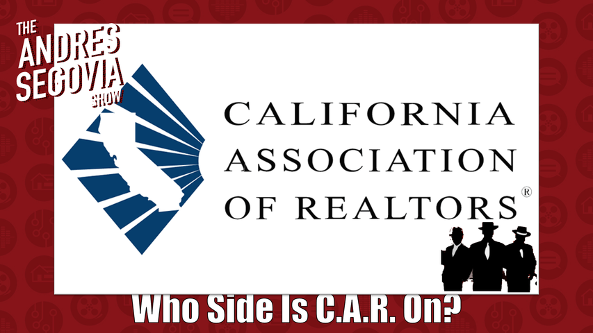 Whose Side Is The California Association Of Realtors On?