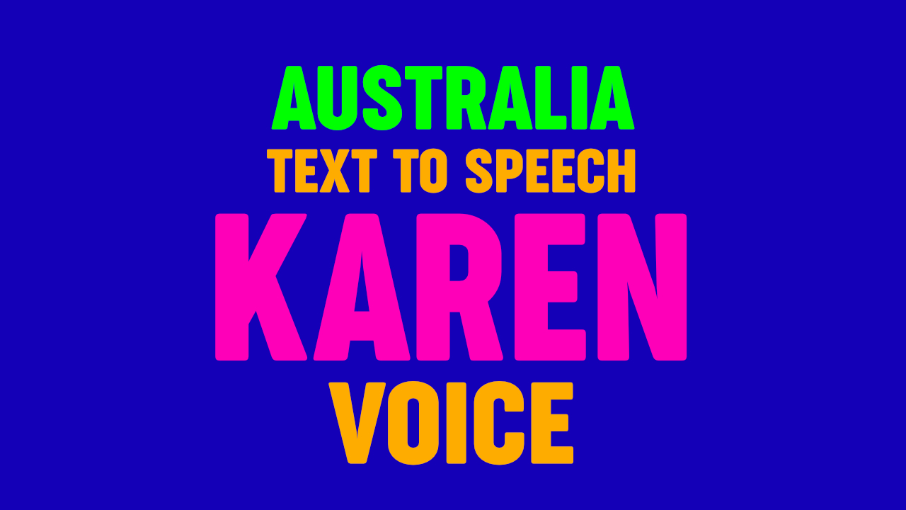 Text to Speech - KAREN VOICE - AUSTRALIA