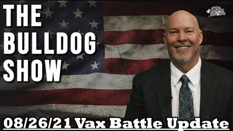 Vax Battle Update   August 26, 2021
