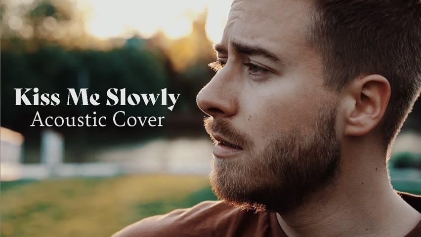 Kiss Me Slowly - Parachute (Acoustic Cover by Jonah Baker)