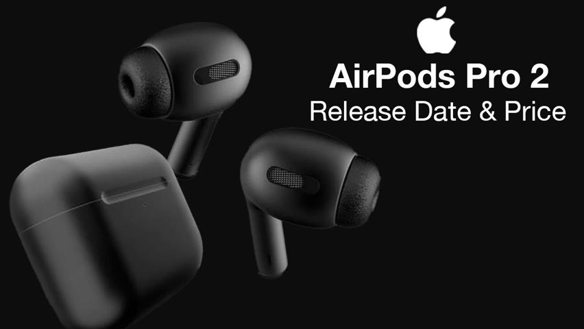 Apple AirPods Pro 2 Release Date and Price – Same Design?