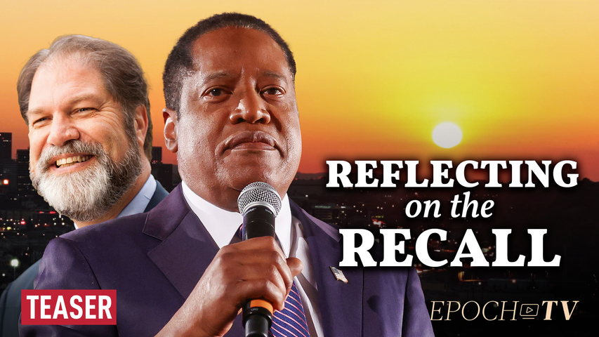 EXCLUSIVE: Larry Elder Reflects on the California Recall Election, with Former State Sen. John Moorlach  | TEASER