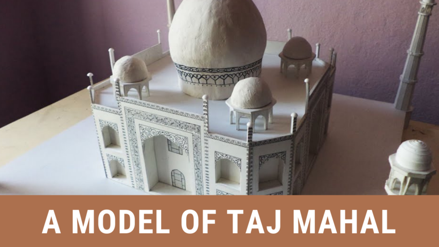 A Model of Taj Mahal