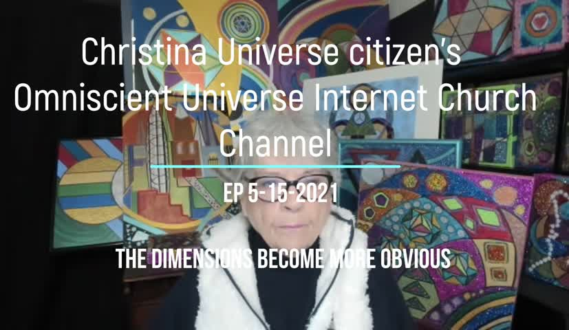 Cuc Ouic Channel Ep 5-15-2021 The Dimensions Become More Obvious