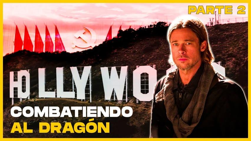 Cómo China cambió a Hollywood Parte 2: Combatiendo al Dragón
