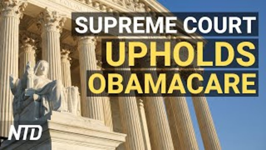 Supreme Court Tosses Obamacare Challenge by 18 States; Biden: Chinese Leader Xi Not an 'Old Friend'