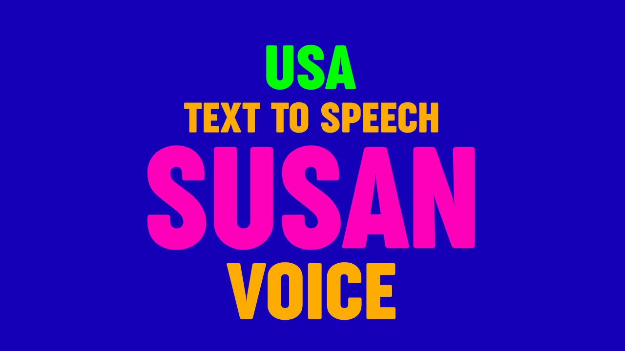 Text to Speech - SUSAN VOICE,  US