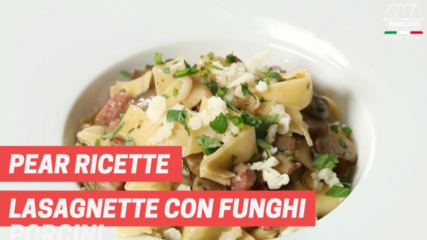 Pear ricette- Lasagnette con funghi porcini