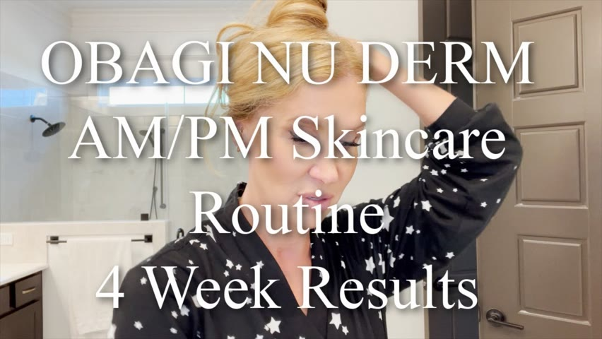 Obagi Nu Derm Skincare Routine AM PM | 4 Week Results