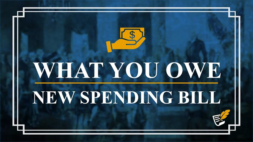 What You Owe on the New Spending Bill | Constitution Corner