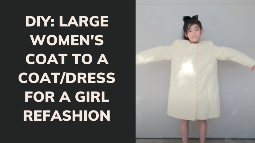 DIY: LARGE WOMEN'S COAT TO A COAT/DRESS FOR A GIRL REFASHION