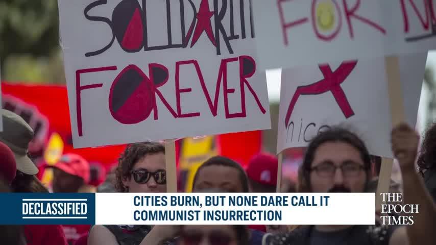 Cities Burn, but None Dare Call It Communist Insurrection