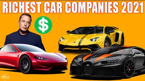 Top 15 Richest Car Companies In 2021 (By Market Cap)
