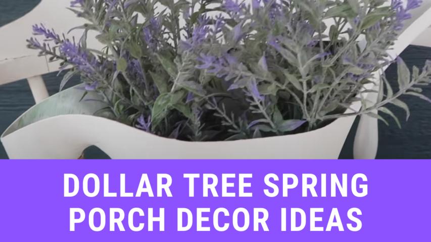Dollar Tree Spring Porch Decor Ideas