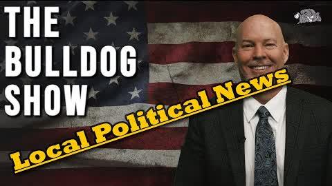 Local Political News   The Bulldog Show