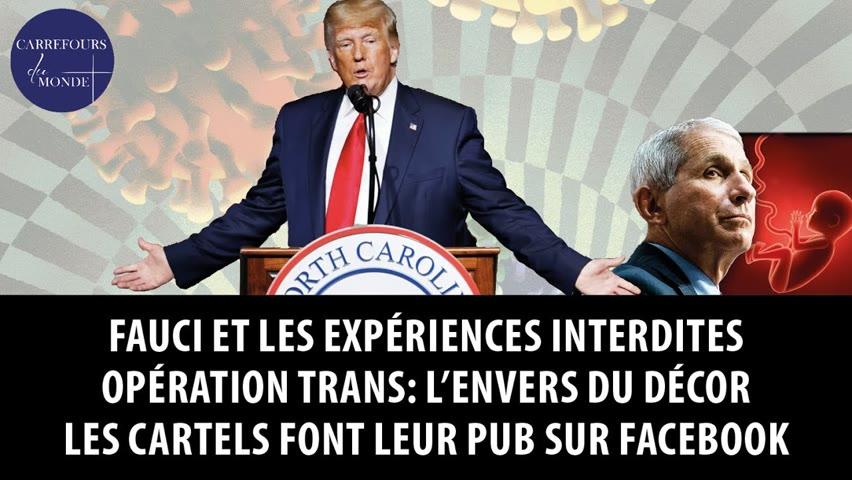 Fauci et les expériences interdites - Opération Trans: l'envers du décor - Les cartels sur Facebook