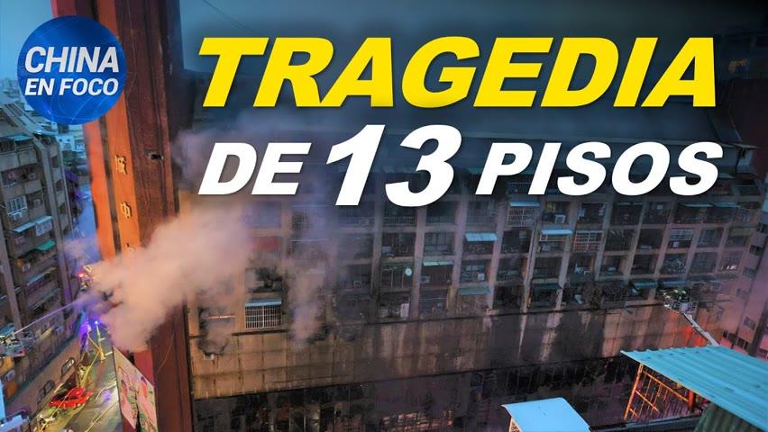 Al menos 46 muertos y 41 heridos en un incendio en Taiwán. Testigo expone violaciones en Xinjiang
