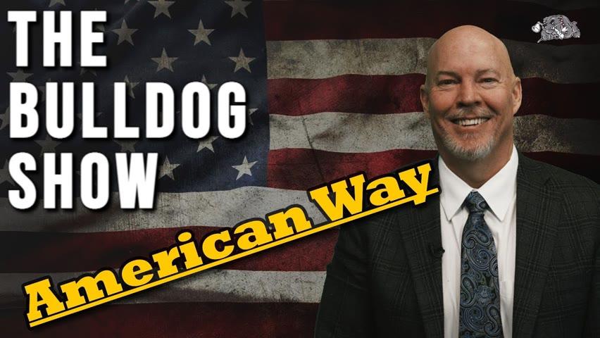 The American Way   The Bulldog Show