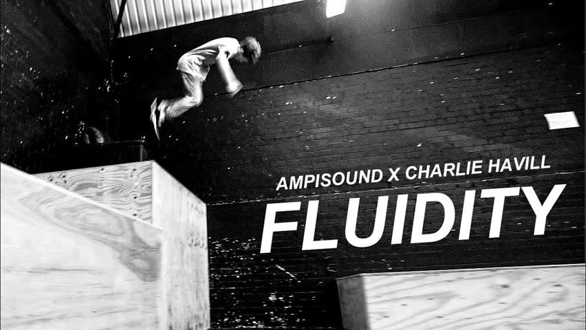 FLUIDITY - Parkour & Freerunning - Charlie Havill
