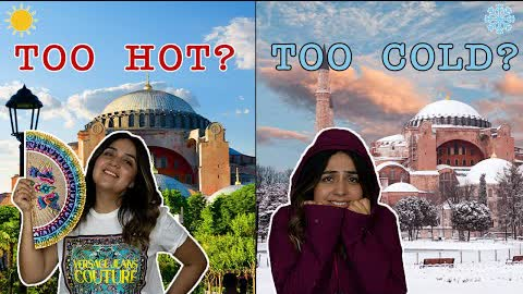 Best Time to Visit Istanbul, Turkey | WHAT'S THE WEATHER LIKE? WHAT TO WEAR? WHEN IS LOW SEASON?