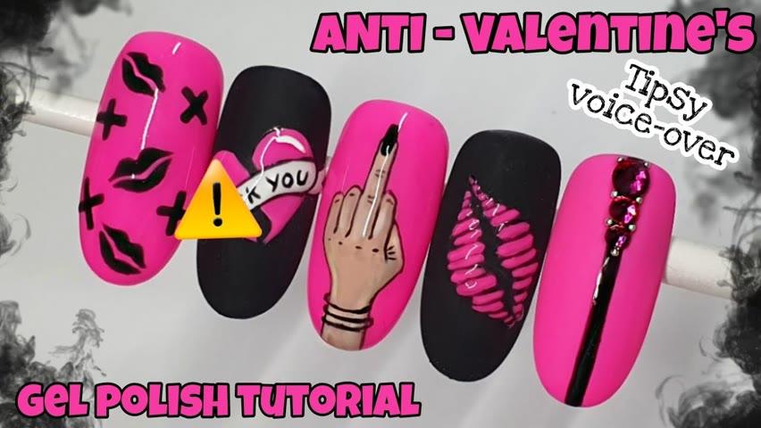 💔 ANTI - VALENTINE   Gel polish   Nail art design   Tutorial   Valentine's   I don't SHUT UP.