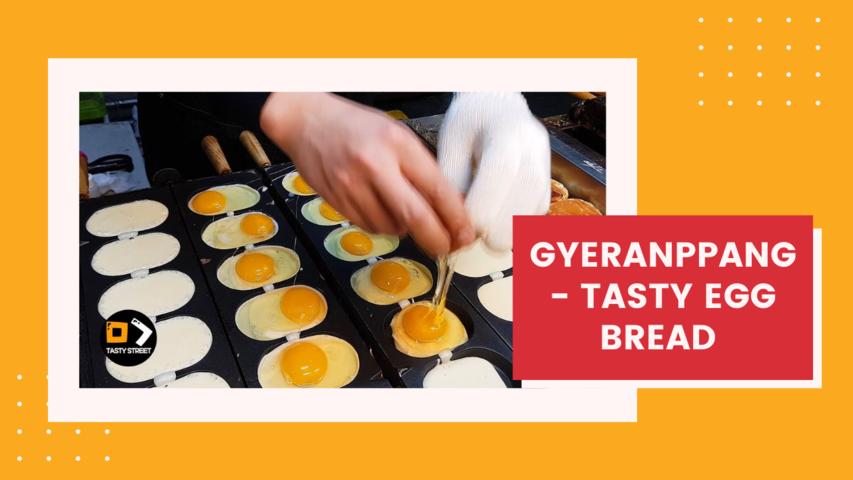 Gyeranppang - Tasty Egg Bread