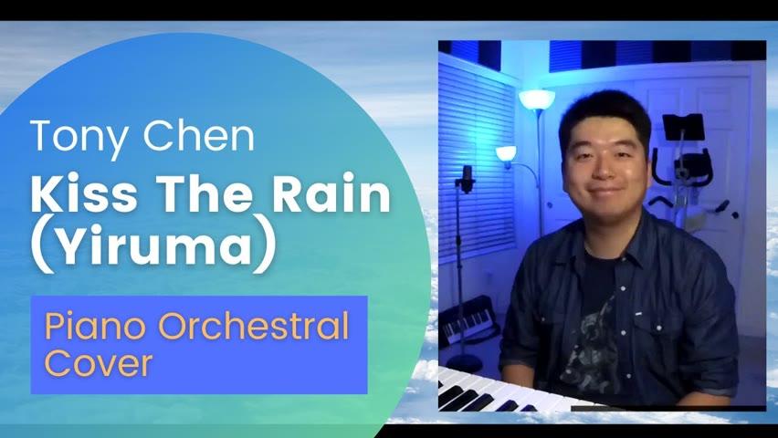 Tony Chen - Kiss The Rain - Piano Orchestral Cover - Yiruma