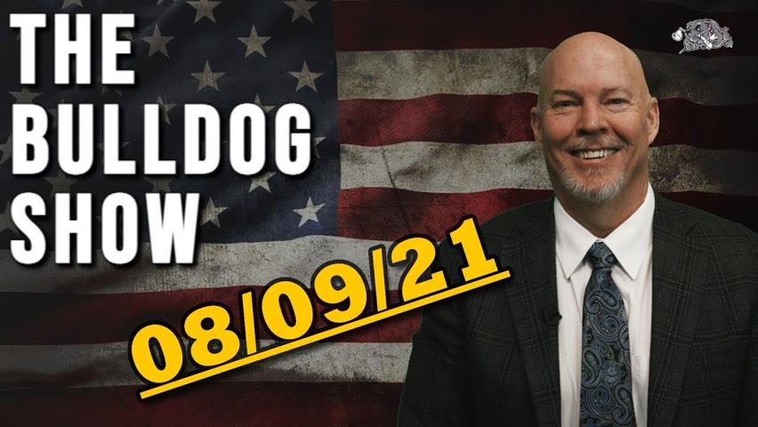 August 9th, 2021   The Bulldog Show