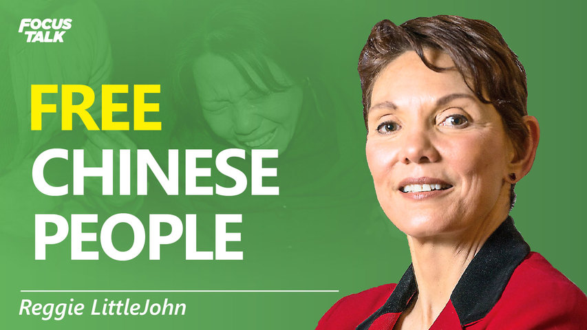 Reggie Littlejohn: We Need to Expose the CCP Brutality and Free Chinese People   Focus Talk