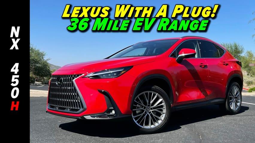 36 MPG and 36 Miles of EV Range   2022 Lexus NX 450 h Plug In Hybrid