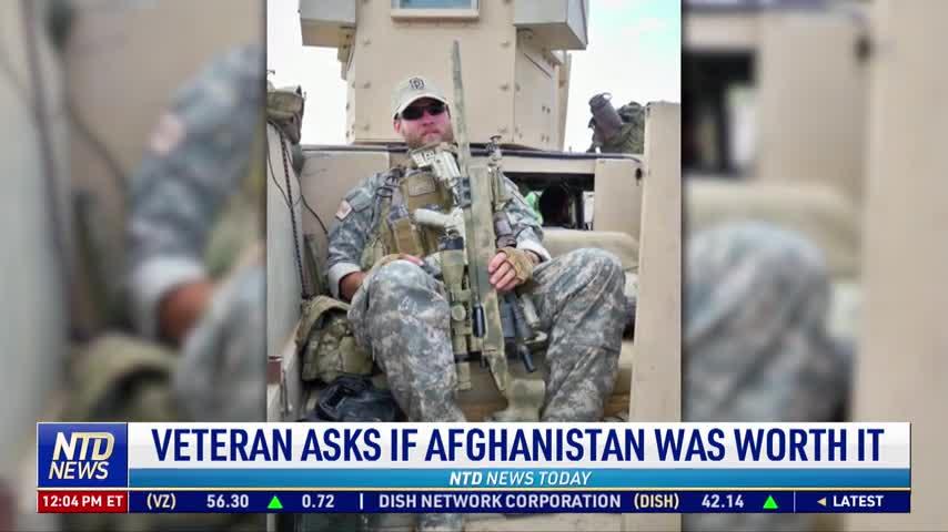 Veteran Asks If Afghanistan Was Worth It