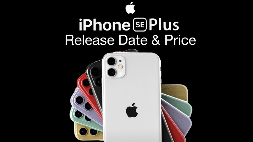 iPhone SE Plus Release Date and Price – New iPhone SE 3 Launch?
