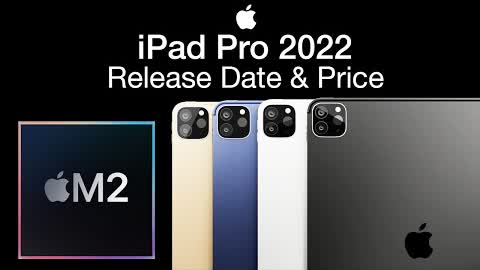iPad Pro 2022 Release Date and Price – M2 Speed Increase!