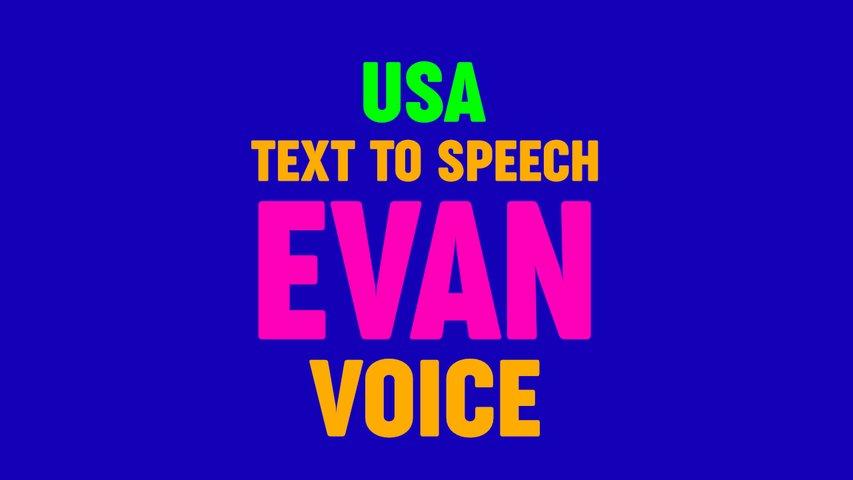 Text to Speech EVAN VOICE, US
