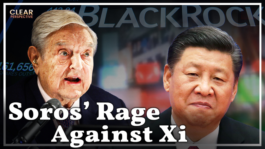 George Soros Warns Black Rock's Investment in China & Publishes Three Articles Against Xi Jinping