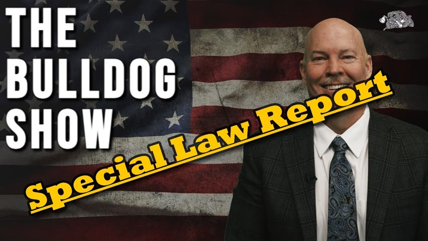 Special Law Report   The Bulldog Show