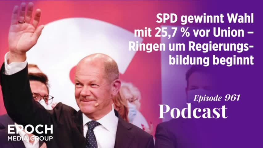 Podcast Nr. 961 SPD gewinnt Wahl mit 25,7% vor Union mit 24,1% – Ringen um Regierungsbildung beginnt