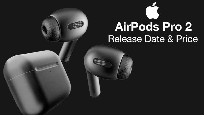 Apple AirPods Pro 2 Release Date and Price – 2021 or 2022 Launch?