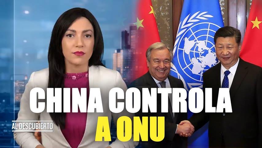 A ONU está sob o controle do regime chinês | Al descubierto