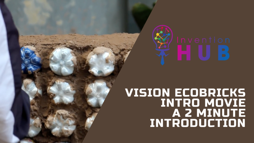 Vision Ecobricks Intro Movie-- A 2 minute Introduction
