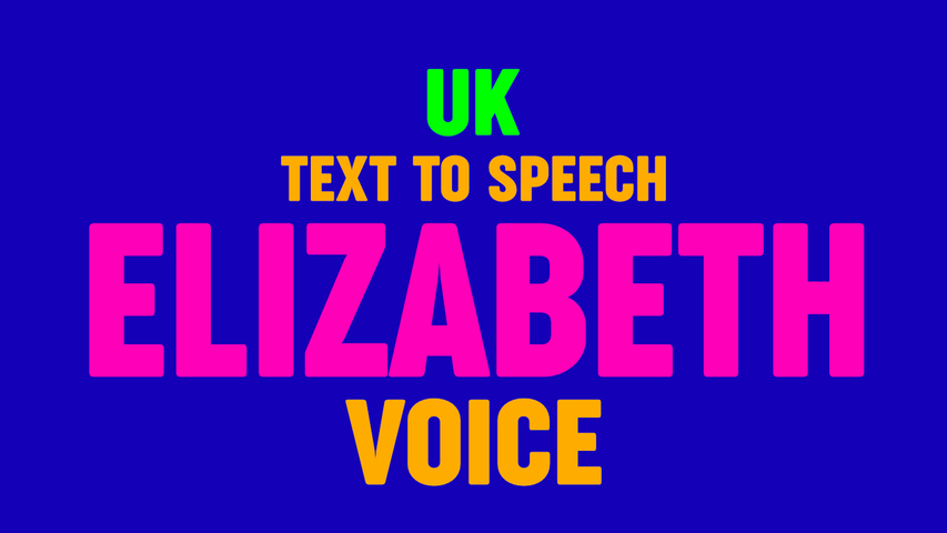 Text to Speech ELIZABETH VOICE,  UK