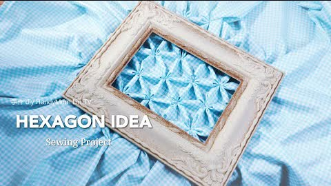 Hexagon Idea┃Super Lovely Sewing Project
