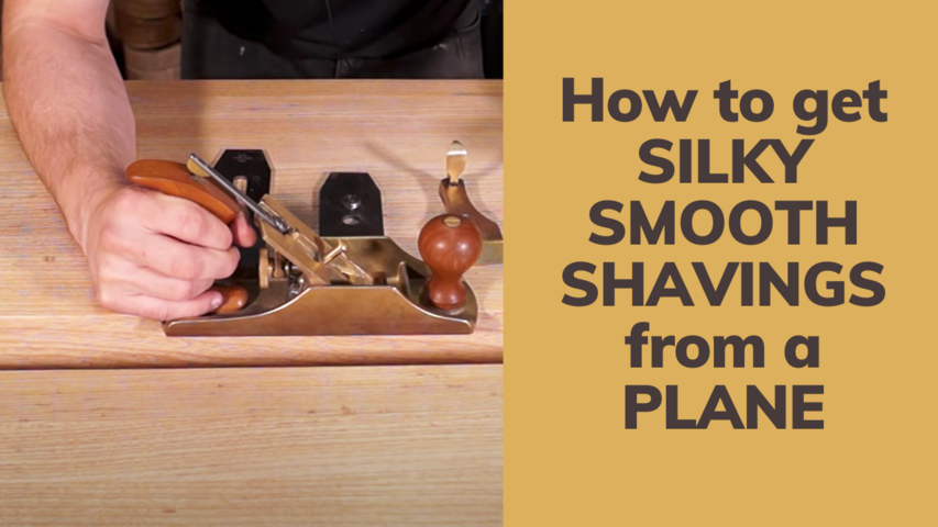 How to get SILKY SMOOTH SHAVINGS from a PLANE