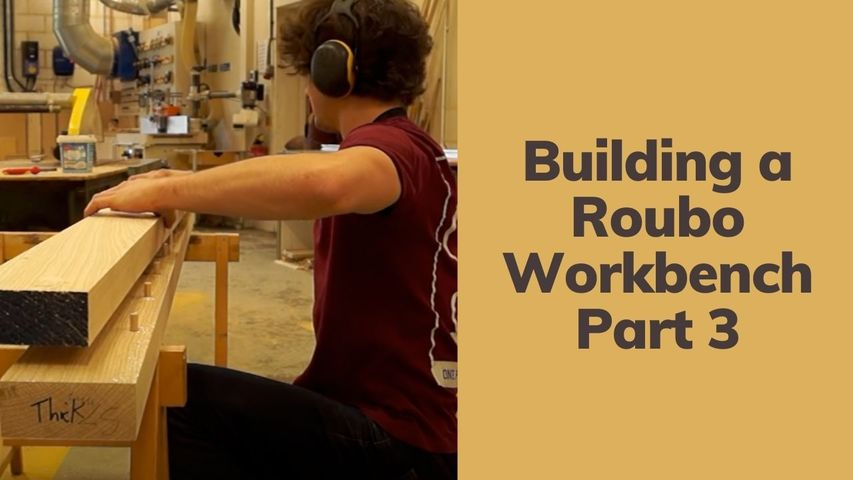 Building a Roubo Workbench   Part 3