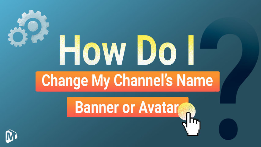 How do I change my channel's name, banner or avatar?__English | Youmaker Help Center | New User