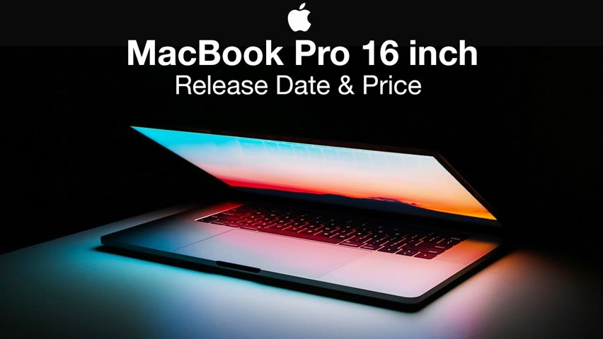 Apple MacBook Pro 16 inch Release Date and Price – Starting Price…